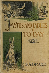 Cover of The Myths and Fables of To-Day