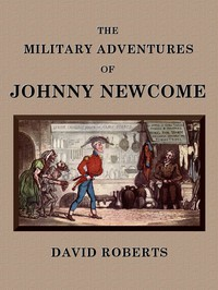 Cover of The Military Adventures of Johnny NewcomeWith an Account of his Campaign on the Peninsula and in Pall Mall