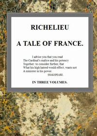 Cover of Richelieu: A Tale of France, v. 2/3