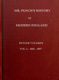 Mr. Punch's History of Modern England, Vol. 1 (of 4).—1841-1857