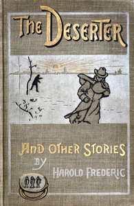 Cover of The Deserter, and Other Stories: A Book of Two Wars