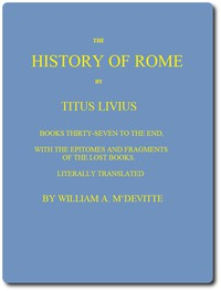 The History of Rome, Books 37 to the Endwith the Epitomes and Fragments of the Lost Books