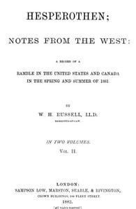 Hesperothen; Notes from the West, Vol. 2 (of 2) A Record of a Ramble in the United States and Canada in the Spring and Summer of 1881