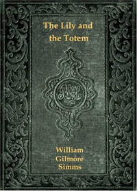 The Lily and the Totem; or, The Huguenots in Florida