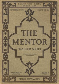 The Mentor: Walter Scott, Vol. 4, Num. 15, Serial No. 115, September 15, 1916