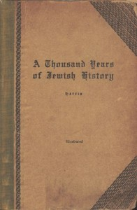 Cover of A Thousand Years of Jewish HistoryFrom the days of Alexander the Great to the Moslem Conquest of Spain