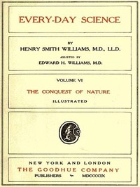 Cover of Every-day Science: Volume 6. The Conquest of Nature