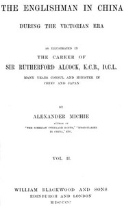 Cover of The Englishman in China During the Victorian Era, Vol. 2 (of 2) As Illustrated in the Career of Sir Rutherford Alcock, K.C.B., D.C.L., Many Years Consul and Minister in China and Japan