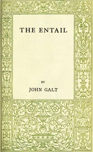 The Entail; or, The Lairds of Grippy