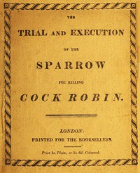 The Trial and Execution of the Sparrow for Killing Cock Robin