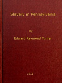 Cover of Slavery in Pennsylvania A Dissertation Submitted to the Board of University Studies of the Johns Hopkins University in Conformity with the Requirements for the Degree of Doctor of Philosophy, 1910