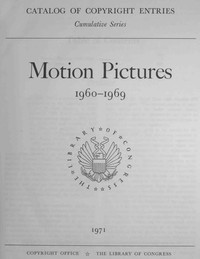 Motion Pictures, 1960-1969: Catalog of Copyright Entries