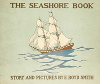 The Seashore Book: Bob and Betty's Summer with Captain Hawes