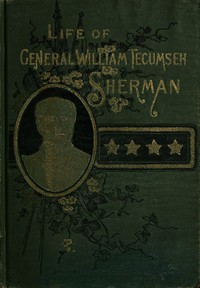 Cover of Life of Wm. Tecumseh Sherman.Late Retired General. U. S. A.