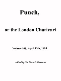 Cover of Punch, or the London Charivari, Vol. 108, April 13, 1895