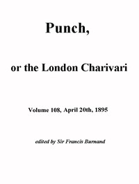 Cover of Punch, or the London Charivari, Vol. 108, April 20, 1895