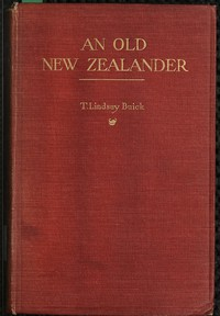 An Old New Zealander; or, Te Rauparaha, the Napoleon of the South.