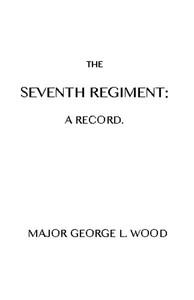 The Seventh Regiment: A Record
