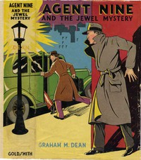 """Agent Nine and the Jewel Mystery: A Story of Thrilling Exploits of the """"G"""" Men"""