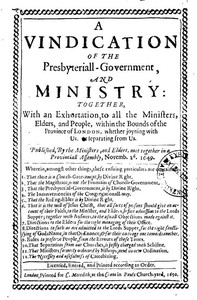 A Vindication of the Presbyteriall-Government and Ministry