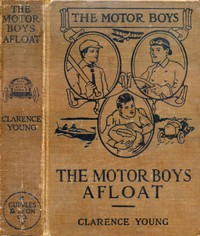 Cover of The Motor Boys Afloat; or, The Stirring Cruise of the Dartaway