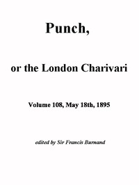 Punch, or the London Charivari, Vol. 108, May 18th, 1895