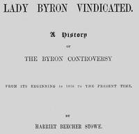 Lady Byron Vindicated: A History of the Byron Controversy