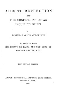 Aids to Reflection; and, The Confessions of an Inquiring Spirit