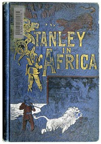 Cover of Stanley in Africa The Wonderful Discoveries and Thrilling Adventures of the Great African Explorer, and Other Travelers, Pioneers and Missionaries
