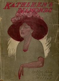 Cover of Kathleen's Diamonds; or, She Loved a Handsome Actor