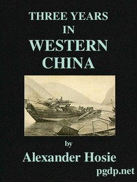 Cover of Three Years in Western ChinaA Narrative of Three Journeys in Ssu-ch'uan, Kuei-chow, and Yün-nan