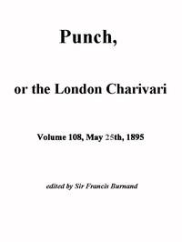 Cover of Punch, or the London Charivari, Vol. 108, May 25, 1895
