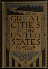 Cover of Great Cities of the United StatesHistorical, Descriptive, Commercial, Industrial