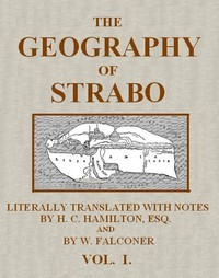 The Geography of Strabo, Volume 1 (of 3) Literally Translated, with Notes