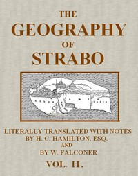 The Geography of Strabo, Volume 2 (of 3) Literally Translated, with Notes