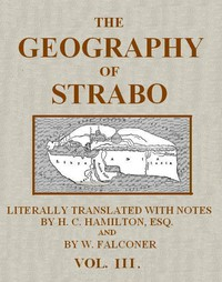 Cover of The Geography of Strabo, Volume 3 (of 3) Literally Translated, with Notes