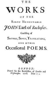 Cover of The Works of the Right Honourable John, Earl of Rochester Consisting of Satires, Songs, Translations, and other Occasional Poems