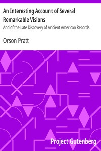 An Interesting Account of Several Remarkable VisionsAnd of the Late Discovery of Ancient American Records