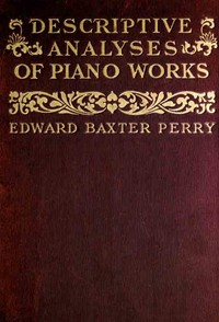 Cover of Descriptive Analyses of Piano WorksFor the Use of Teachers, Players, and Music Clubs