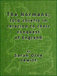 Cover of The Normans; told chiefly in relation to their conquest of England