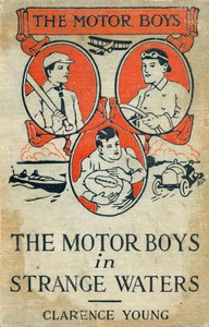 The Motor Boys in Strange Waters; or, Lost in a Floating Forest