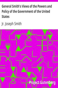 Cover of General Smith's Views of the Powers and Policy of the Government of the United States