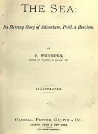 The Sea: Its Stirring Story of Adventure, Peril, & Heroism. Volume 4