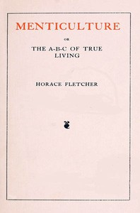 Cover of Menticulture; or, the A-B-C of True Living