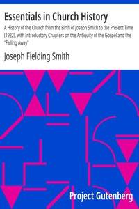 """Cover of Essentials in Church History A History of the Church from the Birth of Joseph Smith to the Present Time (1922), with Introductory Chapters on the Antiquity of the Gospel and the """"Falling Away"""""""