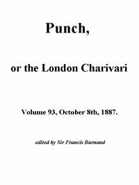 Punch, or the London Charavari, Volume 93, October 8, 1887