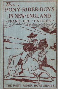 Cover of The Pony Rider Boys in New England; or, An Exciting Quest in the Maine Wilderness
