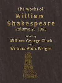 The Works of William Shakespeare [Cambridge Edition] [Vol. 2 of 9]