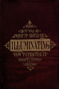 Cover of The History, Theory, and Practice of Illuminating Condensed from 'The Art of Illuminating' by the same illustrator and author