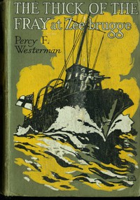Cover of The Thick of the Fray at Zeebrugge, April 1918